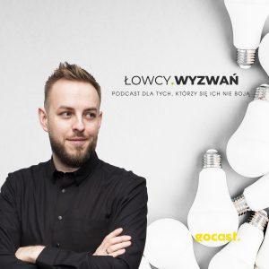 Paweł Ptaszyński cnw media Łowcy wyzwań GOcast.